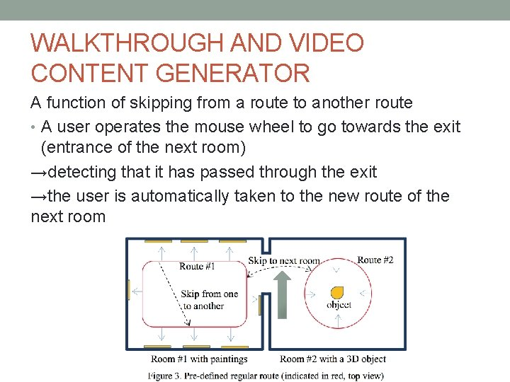 WALKTHROUGH AND VIDEO CONTENT GENERATOR A function of skipping from a route to another