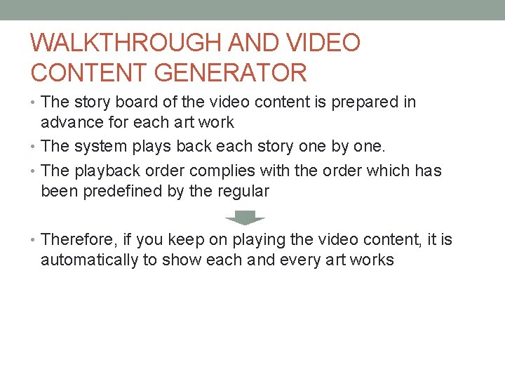 WALKTHROUGH AND VIDEO CONTENT GENERATOR • The story board of the video content is