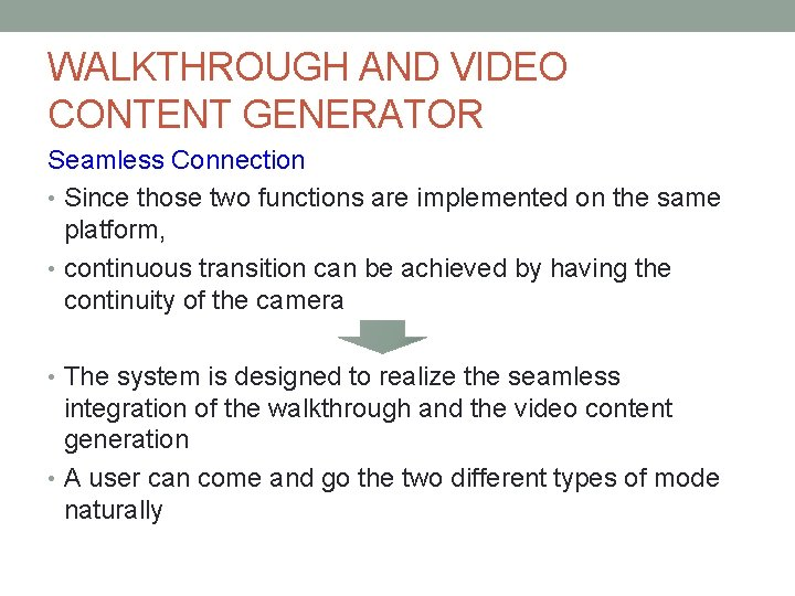 WALKTHROUGH AND VIDEO CONTENT GENERATOR Seamless Connection • Since those two functions are implemented