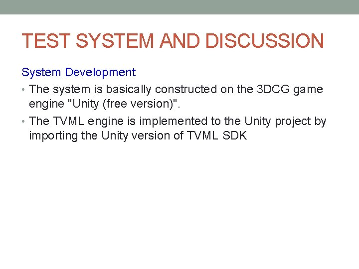 TEST SYSTEM AND DISCUSSION System Development • The system is basically constructed on the