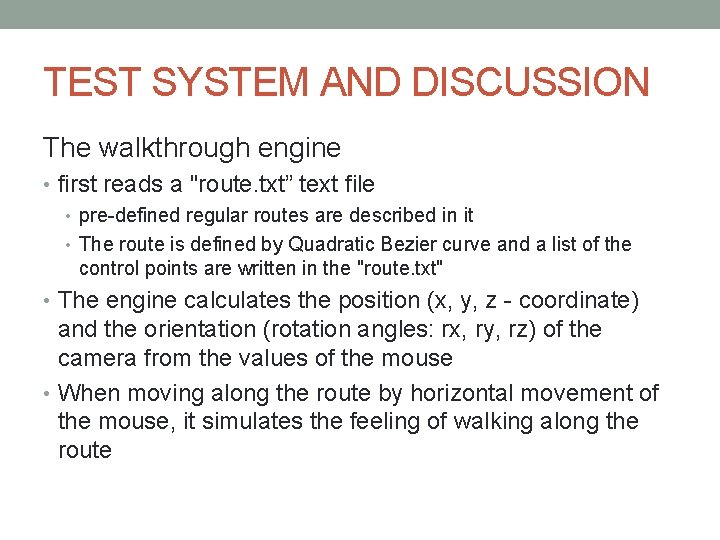 """TEST SYSTEM AND DISCUSSION The walkthrough engine • first reads a """"route. txt"""" text"""