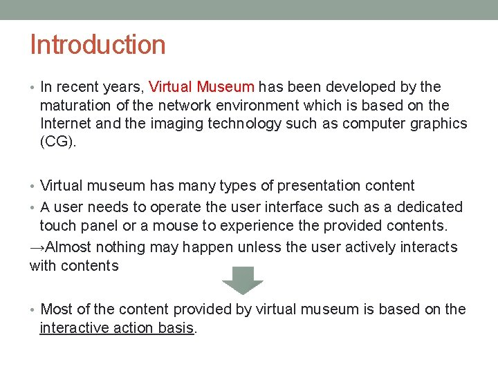 Introduction • In recent years, Virtual Museum has been developed by the maturation of