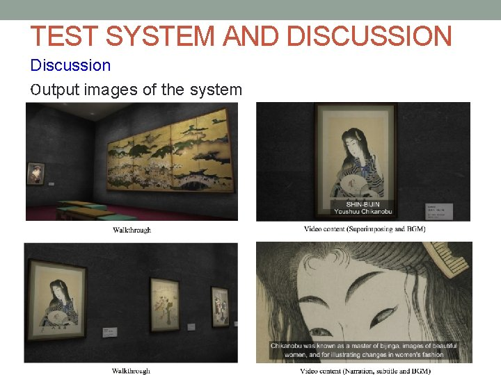 TEST SYSTEM AND DISCUSSION Discussion Output images of the system