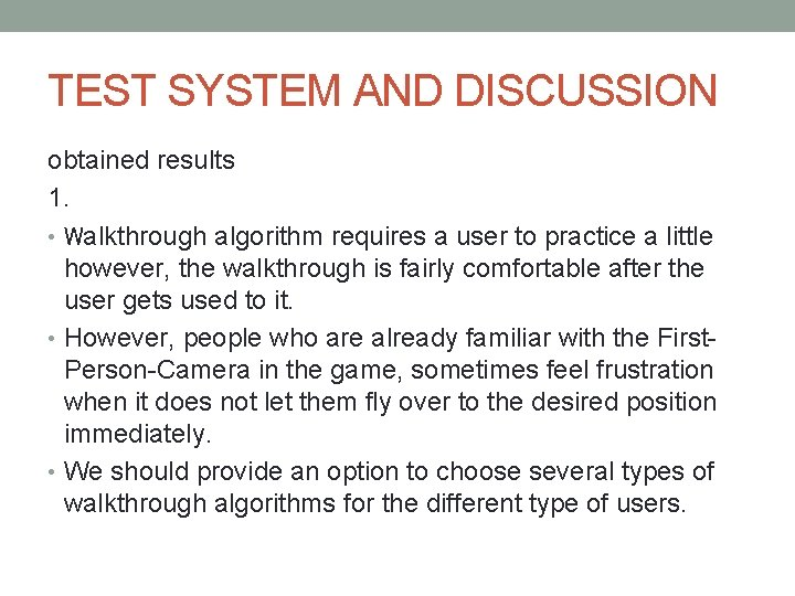 TEST SYSTEM AND DISCUSSION obtained results 1. • Walkthrough algorithm requires a user to
