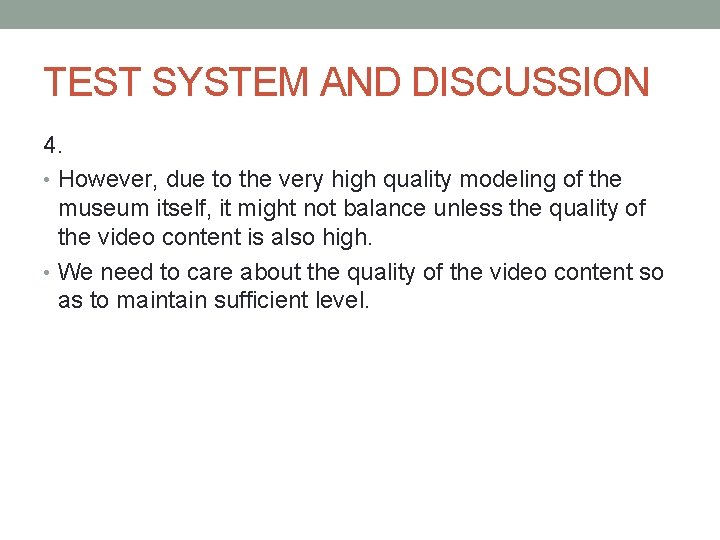 TEST SYSTEM AND DISCUSSION 4. • However, due to the very high quality modeling