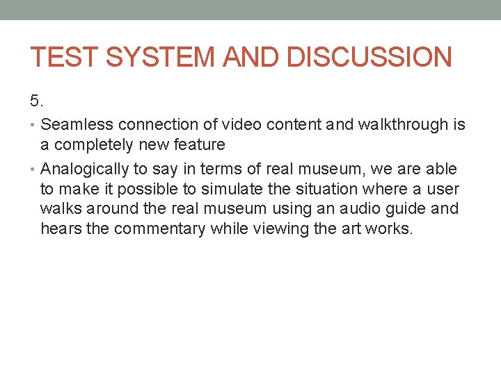 TEST SYSTEM AND DISCUSSION 5. • Seamless connection of video content and walkthrough is