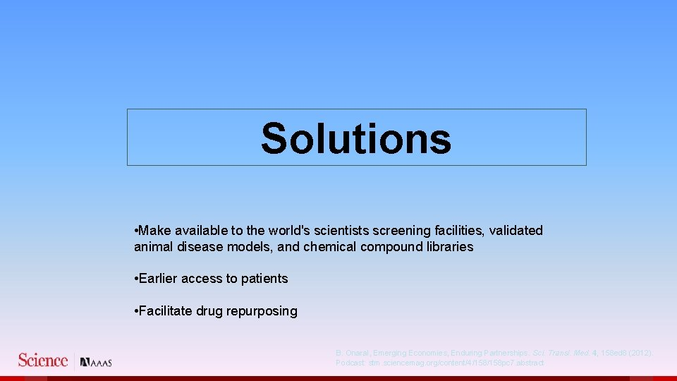Solutions • Make available to the world's scientists screening facilities, validated animal disease models,