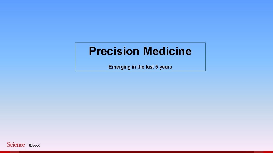 Precision Medicine Emerging in the last 5 years