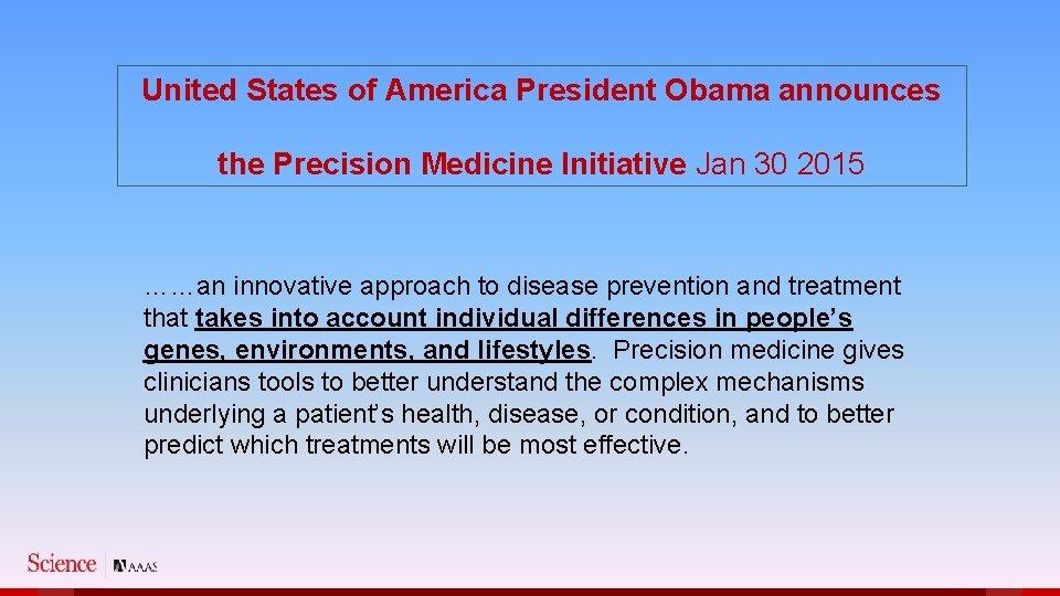 United States of America President Obama announces the Precision Medicine Initiative Jan 30 2015