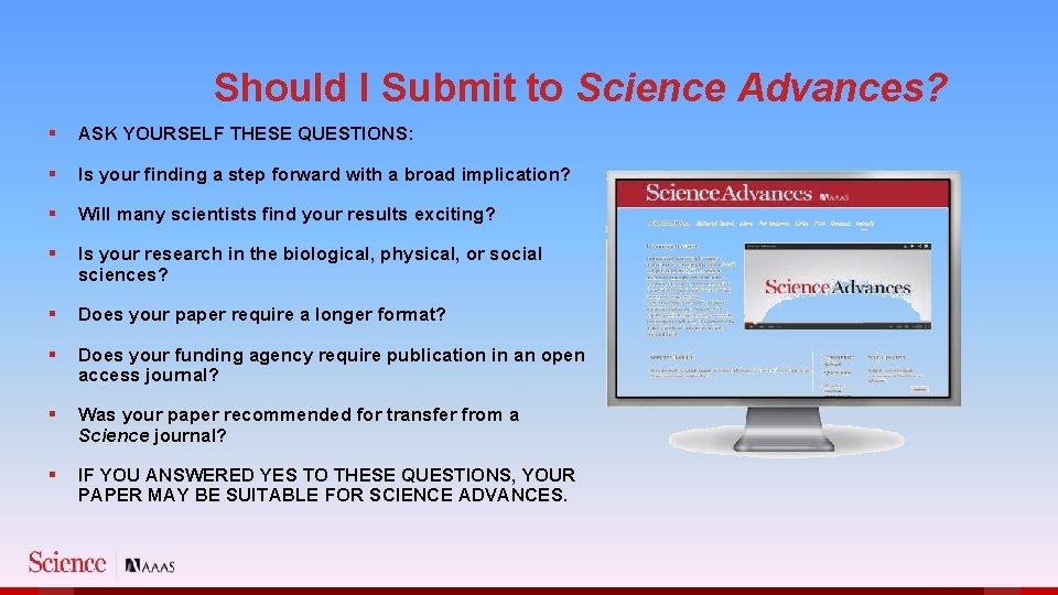 Should I Submit to Science Advances? § ASK YOURSELF THESE QUESTIONS: § Is your