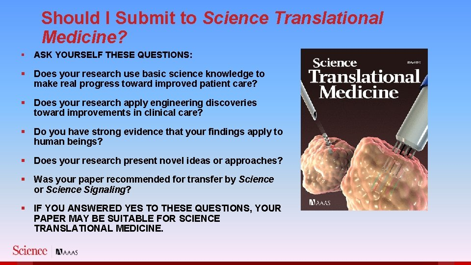 Should I Submit to Science Translational Medicine? § ASK YOURSELF THESE QUESTIONS: § Does