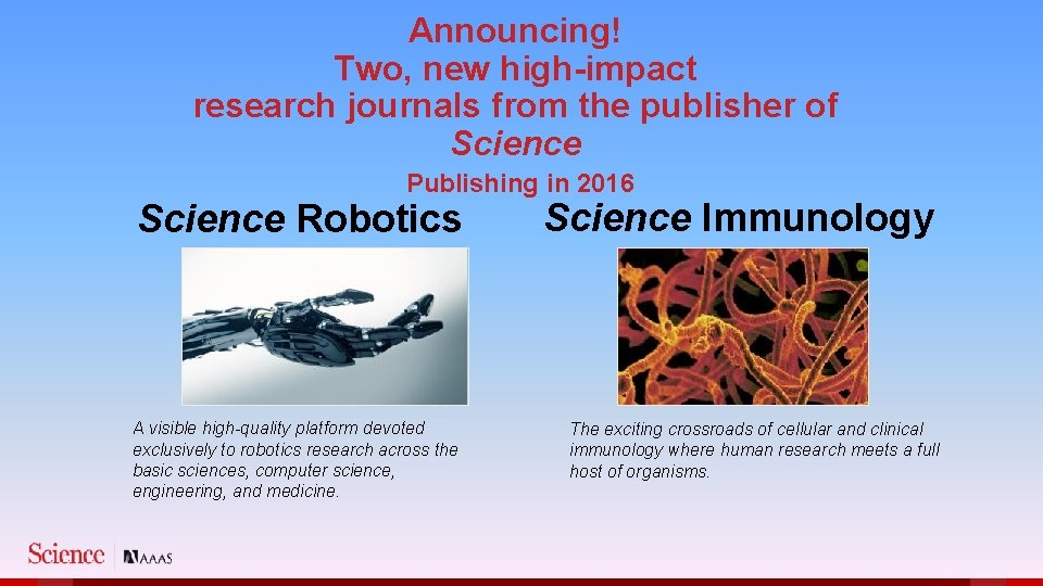 Announcing! Two, new high-impact research journals from the publisher of Science Publishing in 2016
