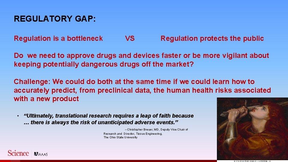 REGULATORY GAP: Regulation is a bottleneck VS Regulation protects the public Do we need