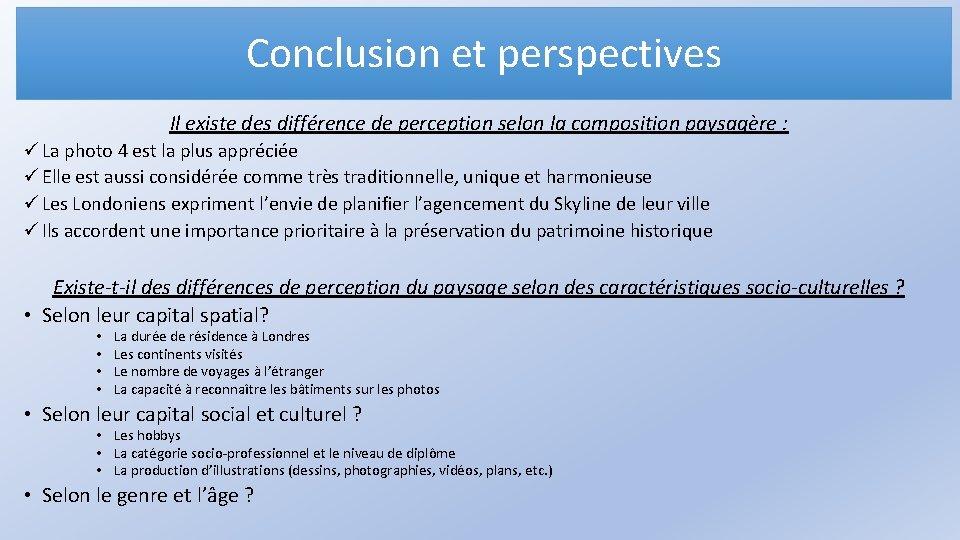 Conclusion et perspectives Il existe des différence de perception selon la composition paysagère :
