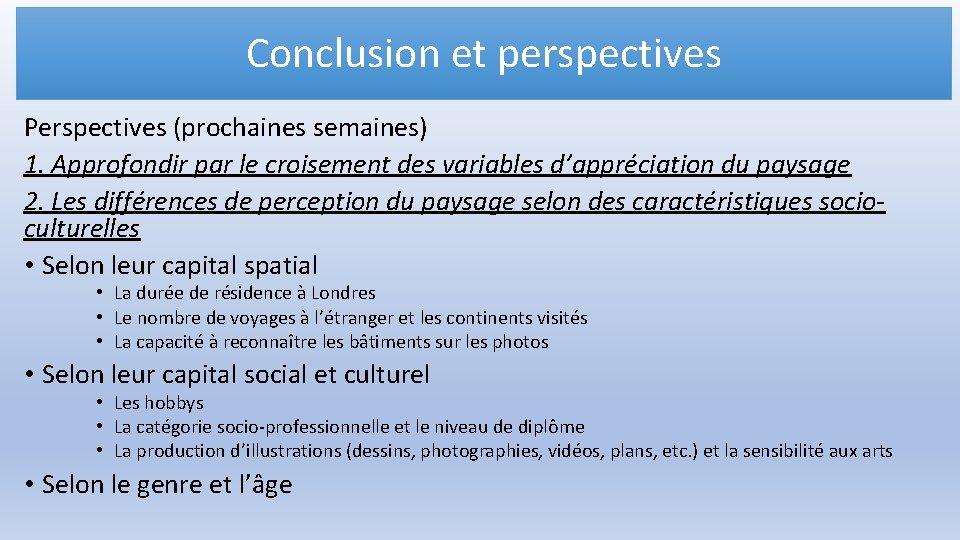 Conclusion et perspectives Perspectives (prochaines semaines) 1. Approfondir par le croisement des variables d'appréciation
