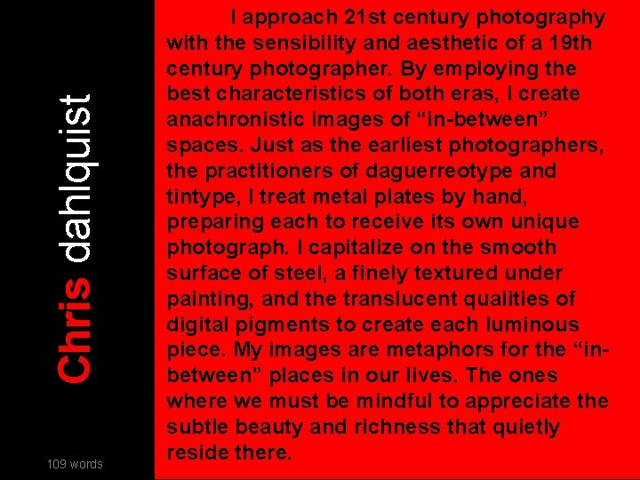Chris dahlquist 109 words I approach 21 st century photography with the sensibility and