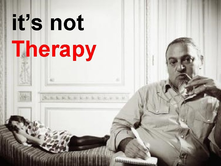 it's not Therapy © 2013 Artist, INC