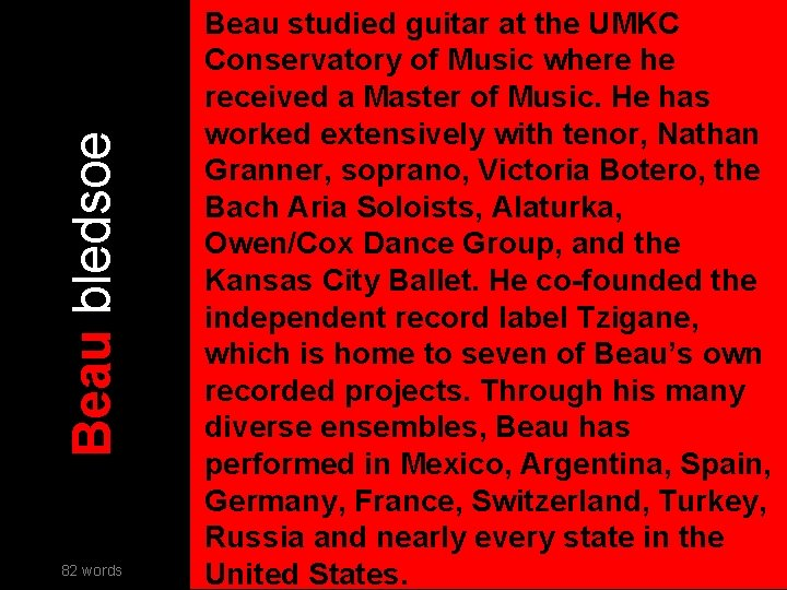 Beau bledsoe 82 words Beau studied guitar at the UMKC Conservatory of Music where