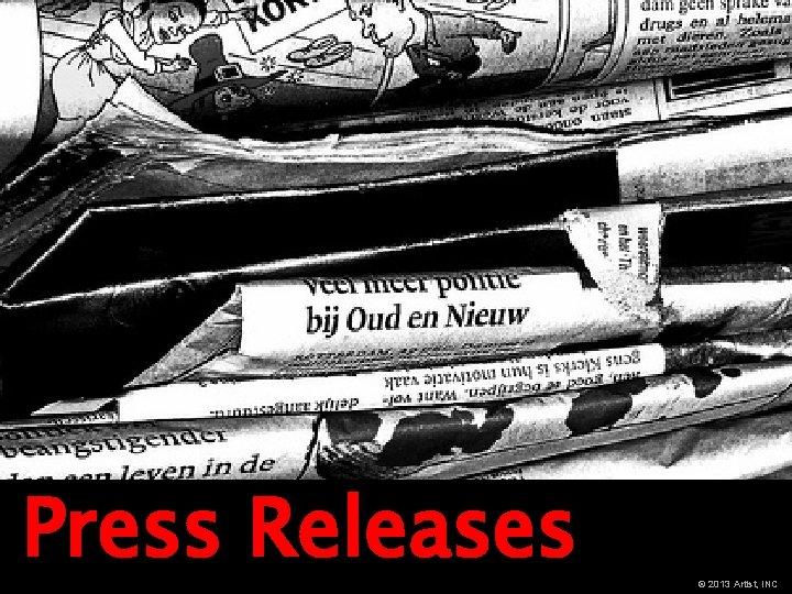 Press Releases © 2013 Artist, INC