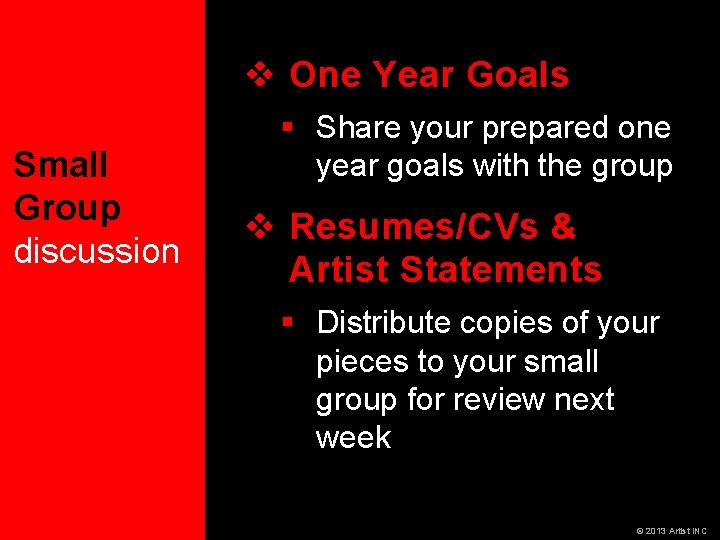 v One Year Goals Small Group discussion § Share your prepared one year goals