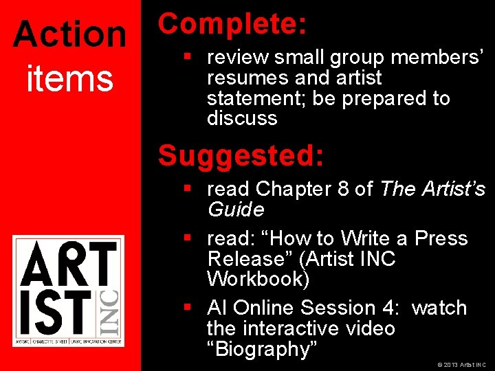 Action items Complete: § review small group members' resumes and artist statement; be prepared