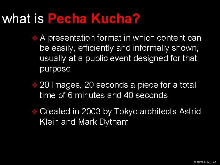 what is Pecha Kucha? v. A presentation format in which content can be easily,