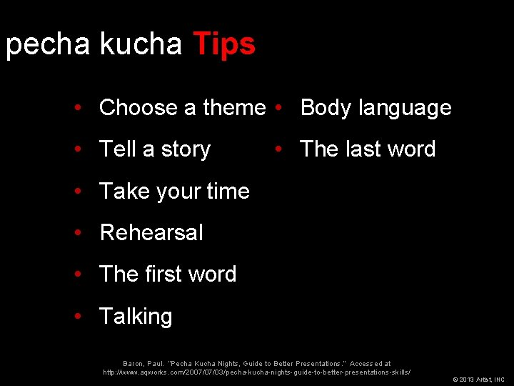 pecha kucha Tips • Choose a theme • Body language • Tell a story