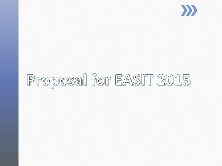 Proposal for EASIT 2015
