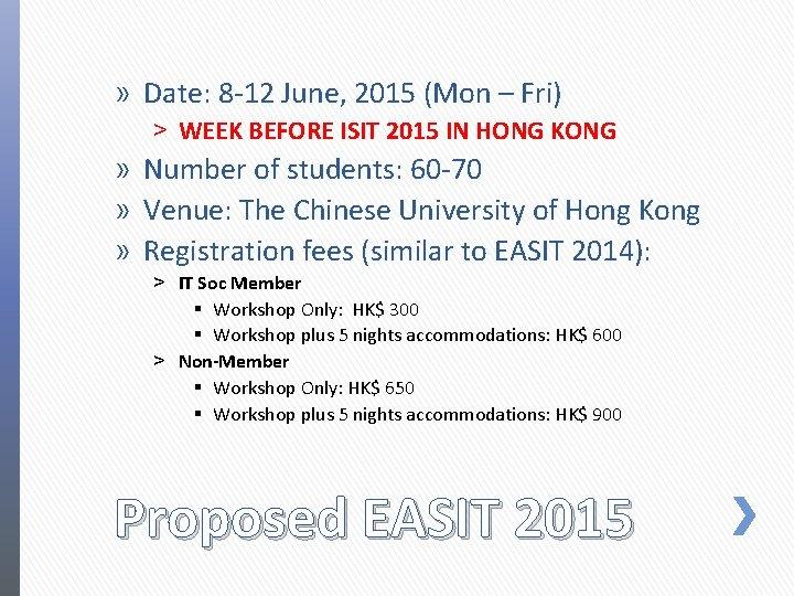 » Date: 8 -12 June, 2015 (Mon – Fri) ˃ WEEK BEFORE ISIT 2015