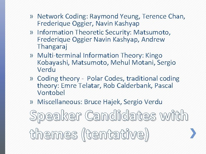» Network Coding: Raymond Yeung, Terence Chan, Frederique Oggier, Navin Kashyap » Information Theoretic