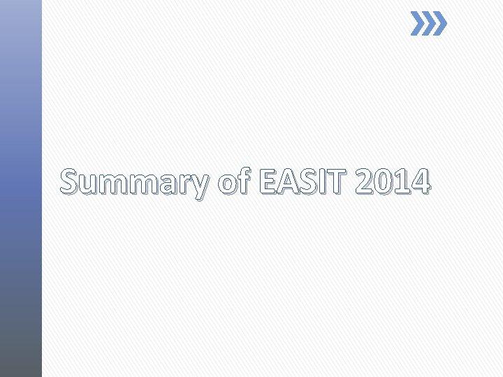 Summary of EASIT 2014