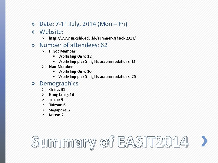 » Date: 7 -11 July, 2014 (Mon – Fri) » Website: ˃ http: //www.