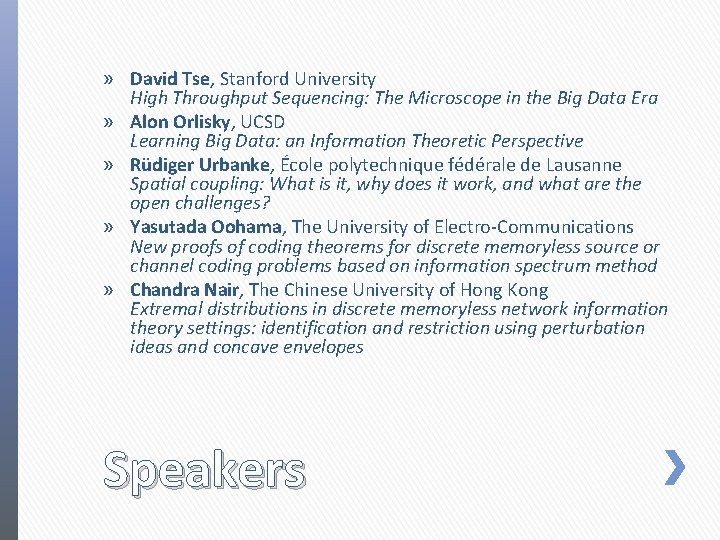 » David Tse, Stanford University High Throughput Sequencing: The Microscope in the Big Data