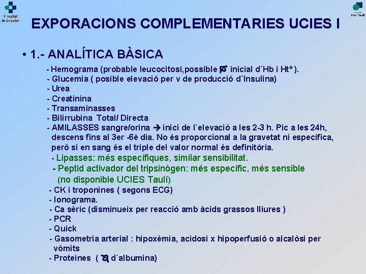 EXPORACIONS COMPLEMENTARIES UCIES I • 1. - ANALÍTICA BÀSICA - Hemograma (probable leucocitosi, possible