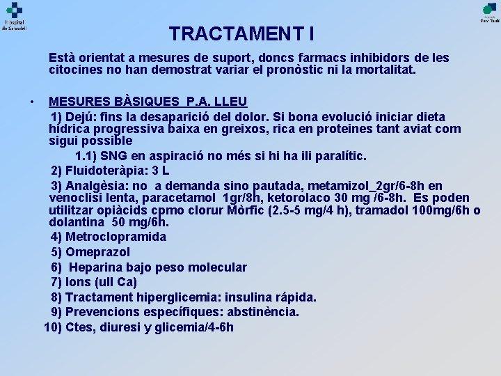 TRACTAMENT I Està orientat a mesures de suport, doncs farmacs inhibidors de les citocines