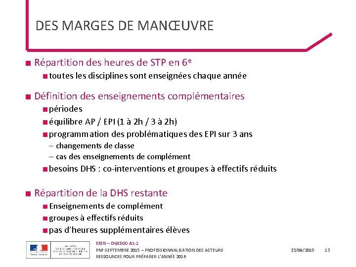 DES MARGES DE MANŒUVRE ■ Répartition des heures de STP en 6 e ■
