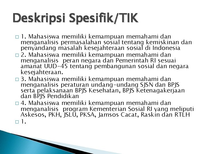 Deskripsi Spesifik/TIK 1. Mahasiswa memiliki kemampuan memahami dan menganalisis permasalahan sosial tentang kemiskinan dan