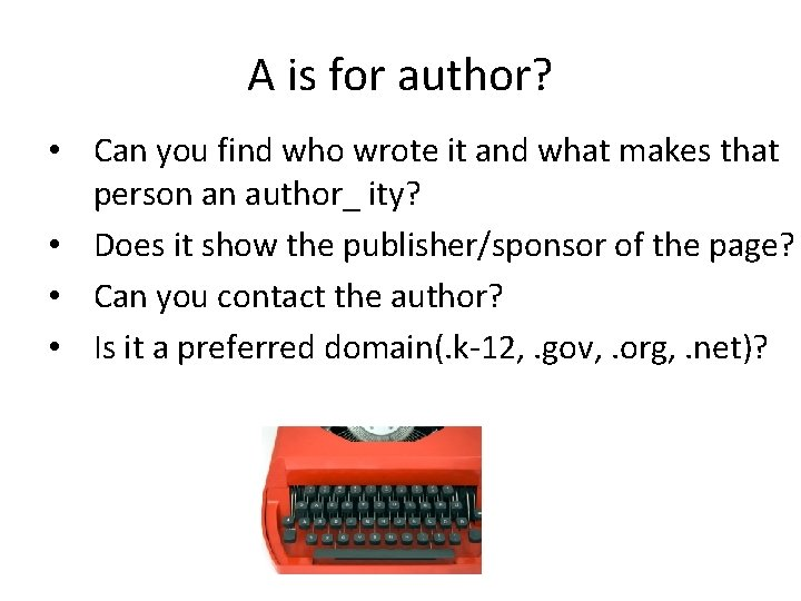 A is for author? • Can you find who wrote it and what makes