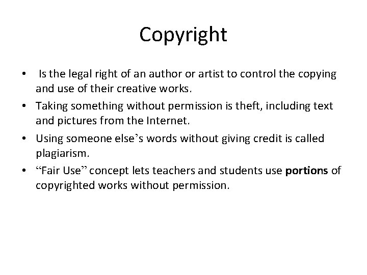 Copyright • Is the legal right of an author or artist to control the