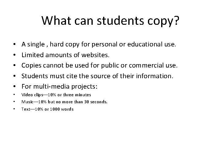 What can students copy? • • • A single , hard copy for personal