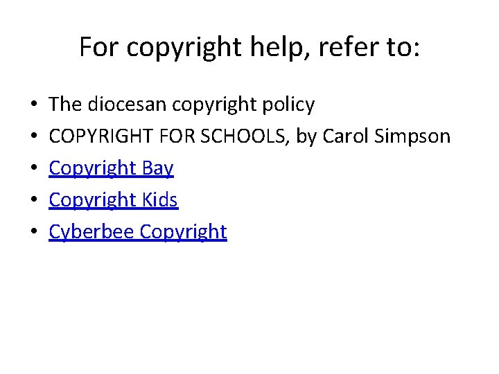 For copyright help, refer to: • • • The diocesan copyright policy COPYRIGHT FOR