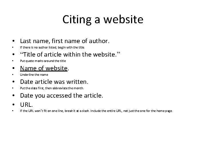 Citing a website • Last name, first name of author. • If there is