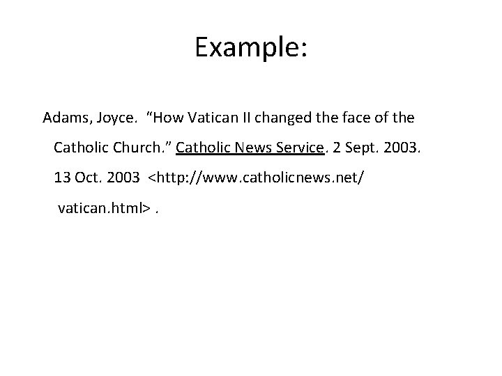 """Example: Adams, Joyce. """"How Vatican II changed the face of the Catholic Church. """""""