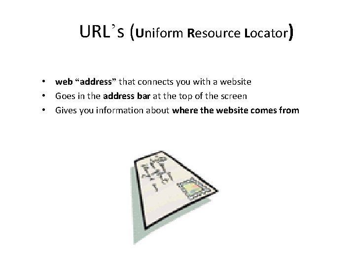"""URL's (Uniform Resource Locator) • web """"address"""" that connects you with a website •"""