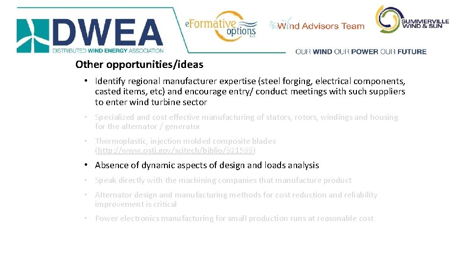 Other opportunities/ideas • Identify regional manufacturer expertise (steel forging, electrical components, casted items, etc)