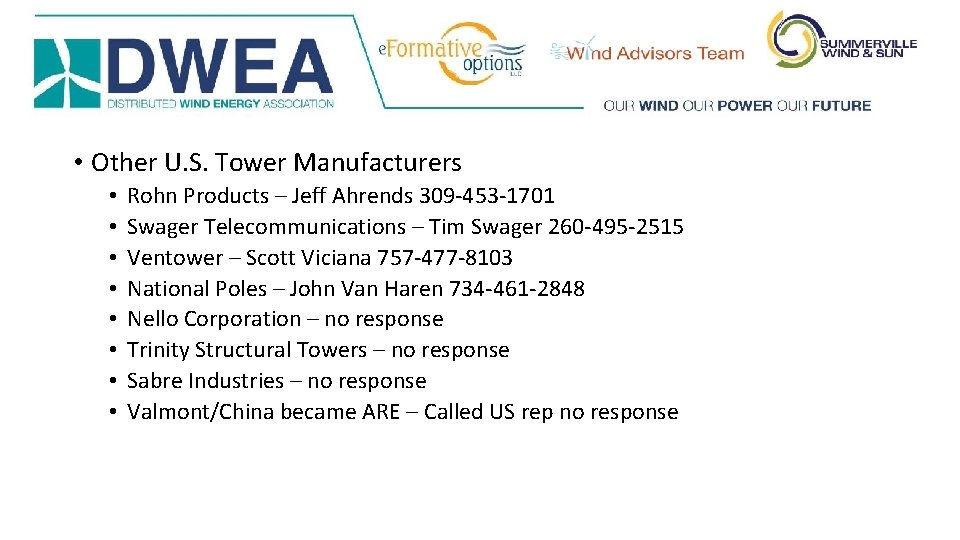 • Other U. S. Tower Manufacturers • • Rohn Products – Jeff Ahrends