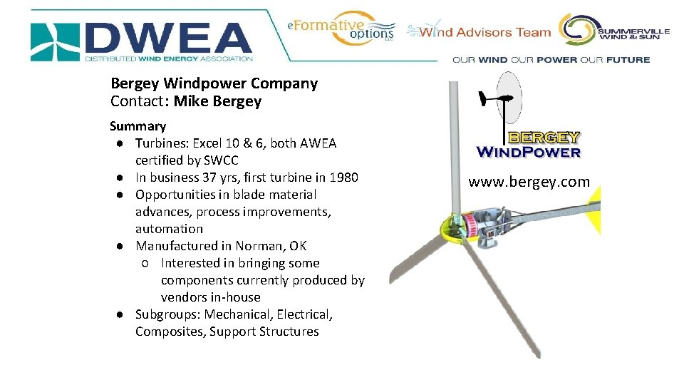 Bergey Windpower Company Contact: Mike Bergey Summary ● Turbines: Excel 10 & 6, both