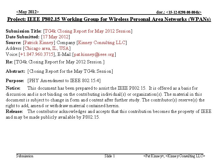 <May 2012> doc. : <15 -12 -0298 -00 -004 k> Project: IEEE P 802.