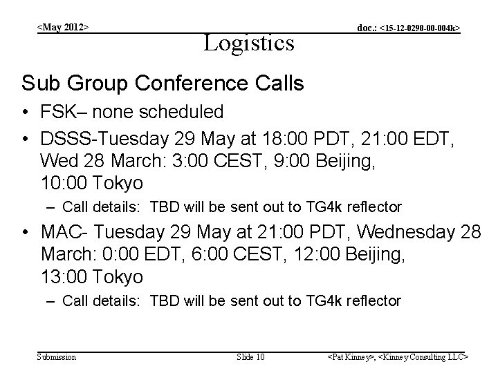<May 2012> Logistics doc. : <15 -12 -0298 -00 -004 k> Sub Group Conference