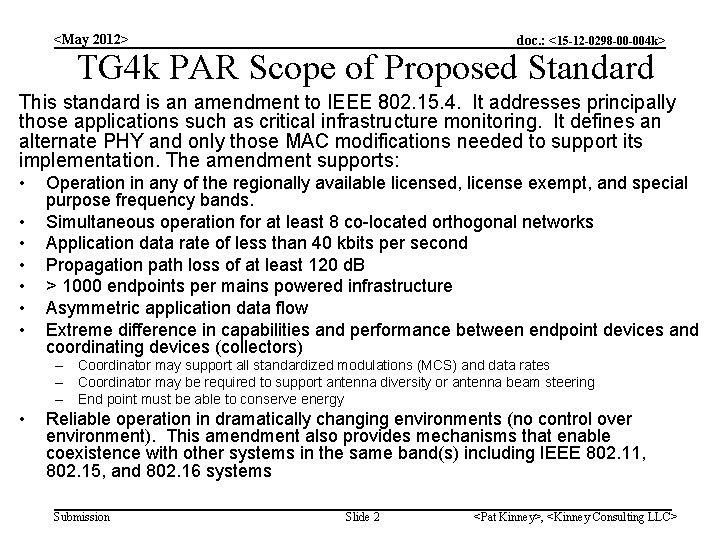 <May 2012> doc. : <15 -12 -0298 -00 -004 k> TG 4 k PAR